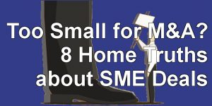 Too small for M&A - 8 home truths about SME deals