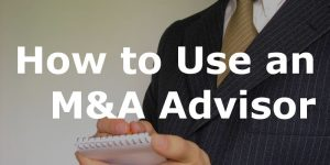 How to Use an M&A Advisor